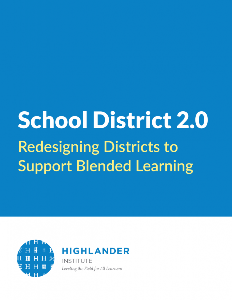 School District 2.0: Redesigning Districts to Support Blended Learning